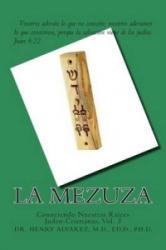La Mezuza: Conociendo Nuestras Raices Judeo-Cristianas, Vol. 3 - Alvarez M D (ISBN: 9781508774099)