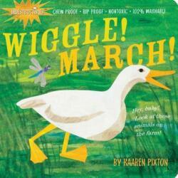 Indestructibles Wiggle! March! - Kaaren Pixton, Amy Pixton (ISBN: 9780761156987)