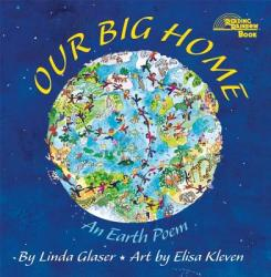 Our Big Home: An Earth Poem (ISBN: 9780761317760)
