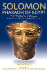Solomon, Pharaoh of Egypt: The United Monarchy in Egypt (ISBN: 9781508498834)