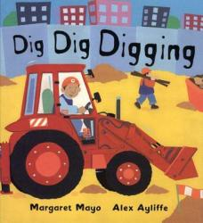 Dig Dig Digging (ISBN: 9780805068405)
