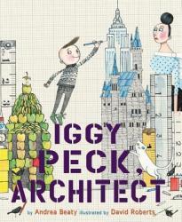 Iggy Peck, Architect (ISBN: 9780810911062)