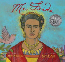 Me, Frida: Frida Kahlo in San Francisco - Amy Novesky (ISBN: 9780810989696)