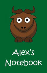 Alex's Notebook - Alex, Silly Notebooks (ISBN: 9781507745250)