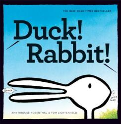 Duck! Rabbit! - Amy Rosenthal (ISBN: 9780811868655)