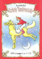 Székely Tündérország (ISBN: 9789732611333)