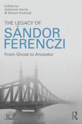Legacy of Sandor Ferenczi - From Ghost to Ancestor (2015)
