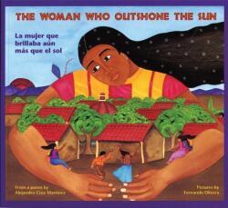 Woman Who Outshone the Sun - A. Cruz Martinez (ISBN: 9780892391264)