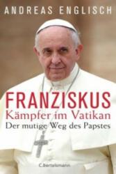 Der Kämpfer im Vatikan - Andreas Englisch (ISBN: 9783570102794)