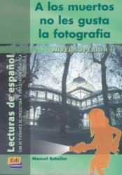 A los muertos no les gusta la fotografía - Lecturas en Espanol Nivel Superior 1 (ISBN: 9788495986887)