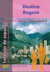 Lecturas graduadas Intermedio II Destino Bogotá - Libro - José Luis Ocasar Ariza, Abel Murcia Soriano, Jan Peter Nauta (ISBN: 9788495986894)