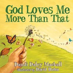 God Loves Me More Than That (ISBN: 9781400073160)