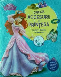 Disney. Creează accesorii de prințesă (ISBN: 9786063304255)