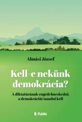 Kell-e nekünk demokrácia? (ISBN: 9789634245834)