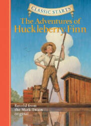 Adventures of Huckleberry Finn - Retold from the Mark Twain Original (ISBN: 9781402724992)