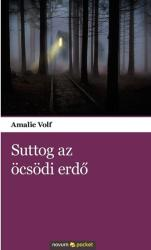 VOLF, AMALIE - SUTTOG AZ ÖCSÖDI ERDÕ (ISBN: 9783990107669)