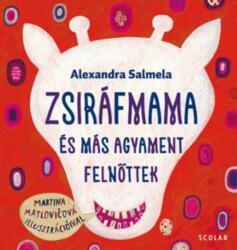 Zsiráfmama és más agyament felnőttek (2016)
