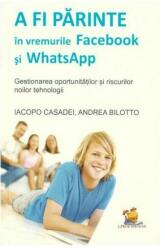 A fi părinte în vremurile Facebook și WhatsApp. Gestionarea oportunităților și riscurilor noilor tehnologii (2016)