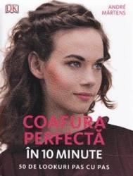 Coafura perfectă în 10 minute. 50 de lookuri pas cu pas (ISBN: 9786063304026)