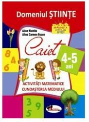 Domeniul științe. Caiet activități matematice + cunoașterea mediului, 4-5 ani (ISBN: 9786067062427)