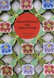 Korean Historical and Cultural Trends: proceeding of the International Conference on Korean Studies (ISBN: 9789540740980)