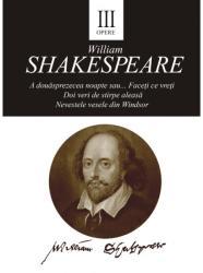 Opere III: A douăsprezecea noapte. Doi veri de stirpe aleasă. Nevestele vesele din Windsor (ISBN: 9786066646673)