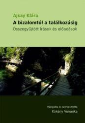 A bizalomtól a találkozásig (ISBN: 9786155443350)