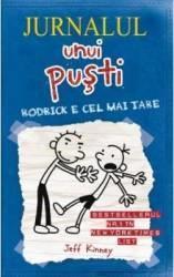 Jurnalul unui pusti. Vol. 2 Rodrick e cel mai tare - Jeff Kinney (2010)