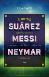 Álomtrió - Suárez, Messi, Neymar (2016)
