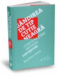 Gândirea de tip cutie neagră (ISBN: 9786067221466)