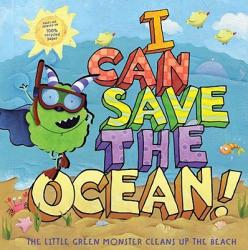 I Can Save the Ocean! : The Little Green Monster Cleans Up the Beach (ISBN: 9781416995142)