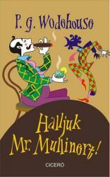 Halljuk Mr. Mullinert! (ISBN: 9789635399994)