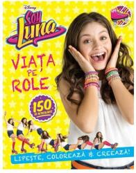 Disney. Soy Luna. Viaţa pe role (ISBN: 9786063306778)