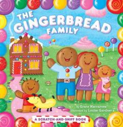 The Gingerbread Family: A Scratch-And-Sniff Book (ISBN: 9781442406780)