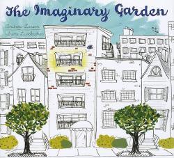 The Imaginary Garden (ISBN: 9781554532797)