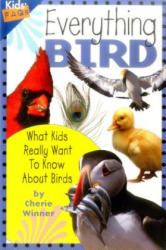 Everything Bird: What Kids Really Want to Know about Birds (ISBN: 9781559719636)