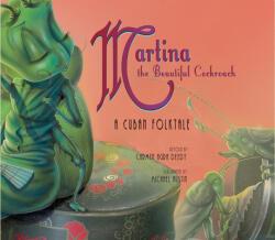 Martina the Beautiful Cockroach: A Cuban Folktale (ISBN: 9781561453993)