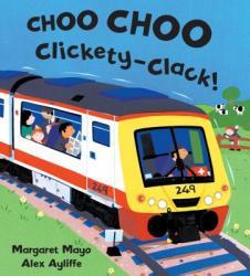Choo Choo Clickety-Clack! (ISBN: 9781575058191)