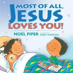 Most of All, Jesus Loves You! (ISBN: 9781581346305)