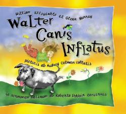 Walter Canis Inflatus: Walter the Farting Dog, Latin-Language Edition (ISBN: 9781583941102)