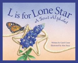 L Is for Lone Star: A Texas Alphabet (ISBN: 9781585360192)