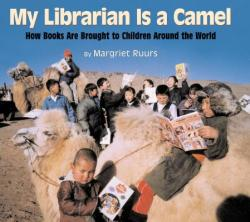 My Librarian Is a Camel: How Books Are Brought to Children Around the World (ISBN: 9781590780930)