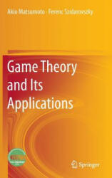 Game Theory and Its Applications - Akio Matsumoto, Ferenc Szidarovszky (ISBN: 9784431547853)