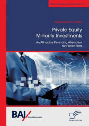 Private Equity Minority Investments - An Attractive Financing Alternative for Family Firms (ISBN: 9783959346214)
