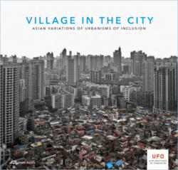 Village in the City - Asian Variations of Urbanisms of Inclusion (ISBN: 9783906027272)