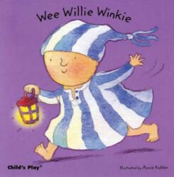 Wee Willie Winkie - Annie Kubler (ISBN: 9781846431197)