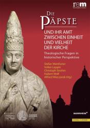 Die Ppste und ihr Amt zwischen Einheit und Vielheit der Kirche (ISBN: 9783795430900)