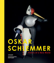 Oskar Schlemmer - Visions of a New World (ISBN: 9783777423043)
