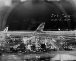 Chien-Chi Chang: Jet Lag (ISBN: 9783775740258)