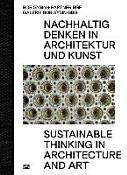 Bob Gysin + Partner BGP Architekten - Sustainable Thinking in Architecture and Art (ISBN: 9783775740098)